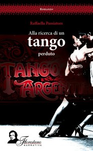 Copertina di Alla ricerca di un tango perduto, ed. Florestano